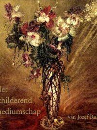 Het schilderend mediumschap van Jozef Rulof 9070554585 9789070554583