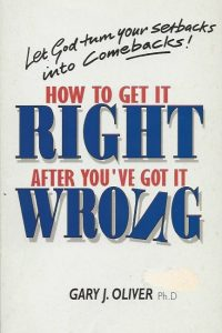 How to Get it Right After Youve Got it Wrong Gary J Oliver 1898938245 9781898938248