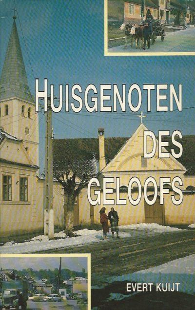 Huisgenoten des geloofs verhalen uit de Oostbloklanden Evert Kuijt 9033603039 9789033603037