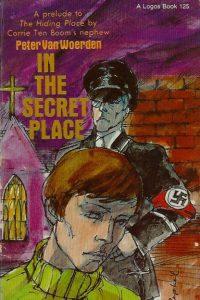 In the secret place Peter van Woerden 0882700812 9780882700816 A Logos Book 125