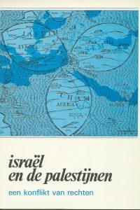 Israël en de Palestijnen een konflikt van rechten S Schoon en J G K Littooy 9065720790 9789065720795