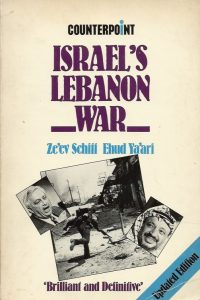 Israels Lebanon War by Zeev Schiff and Ehud Yaari 0043270913 9780043270912