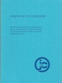 Jodendom en catechese richtlijnen voor het onderzoek naar anti joodse vooroordelen in catechetisch materiaal voor kerk en school