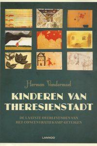 Kinderen van Theresienstadt Gesprekken met de laatste getuigen van het concentratiekamp Herman Vandormael 9401404917 9789401404914