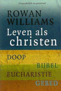 Leven als christen Doop Bijbel eucharistie gebed Rowan Wiliams 9076596158 9789076596150