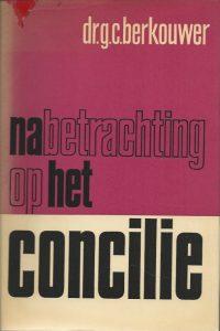 Nabetrachting op het concilie Dr G C Berkouwer