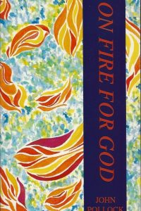 On Fire for God Great Missionary Pioneers John Pollock 1899353003 1884543014 9781899353002 9781884543012