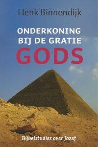 Onderkoning bij de gratie Gods bijbelstudies over Jozef Henk Binnendijk 9029796472 9789029796477