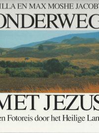 Onderweg met Jezus een fotoreis door het Heilige Land Hilla en Max Moshe Jacoby 9070998122 9789070998127