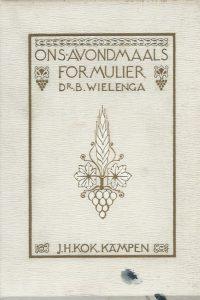 Ons Avondmaalsformulier B Wielenga 1913