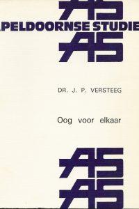 Oog voor elkaar Apeldoornse Studies No 15 J P Versteeg 9024200830 9789024200832