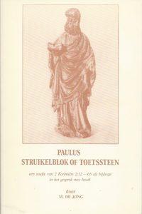 Paulus struikelblok of toetssteen een studie van 2 Korintiers 2 2 4 6 als bijdrage in het gesprek met Israel M de Jong 9066511044 9789066511040