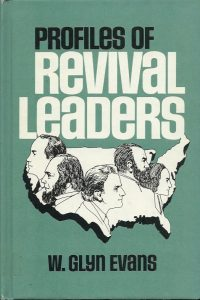 Profiles of revival leaders W Glyn Evans 0805486046 9780805486049