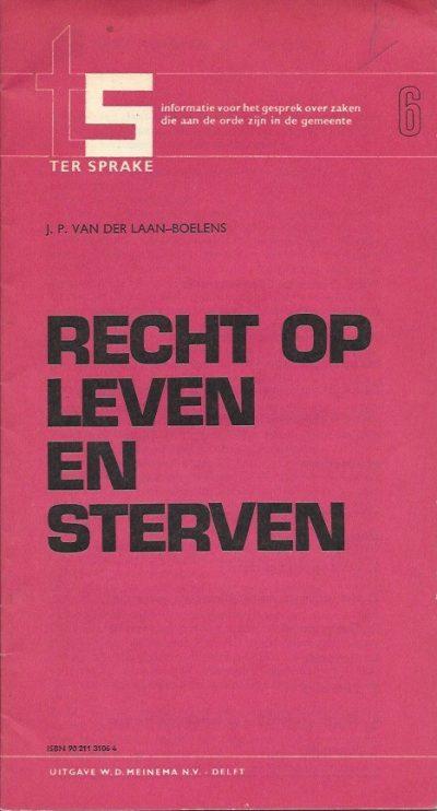 Recht op leven en sterven J P van der Laan Boelens 9021131064 9789021131061