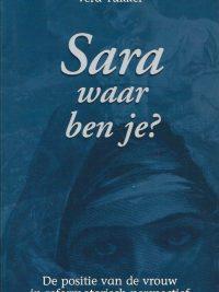 Sara waar ben je de positie van de vrouw in reformatorisch perspectief Vera Tukker 9033604604 9789033604607