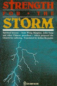 Strength for the storm spiritual lessons from Chinese Preachers Arthur Reynolds 997197262X 9789971972622