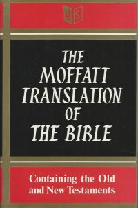 The Moffatt translation of the Bible containing the Old and New Testaments Hodder and Stoughton 0340001135 9780340001134
