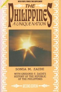 The Philippines a unique nation Sonia M Zaide with Gregorio F Zaides History of the Republic of the Philippines 9716420714 9789716420715