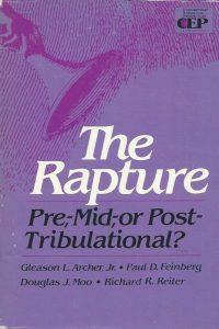 The Rapture Pre Mid or Post Tribulation Richard R Reiter 0310447410 9780310447412