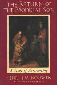 The Return of the Prodigal Son A Story of Homecoming Henri J M Nouwen 0385473079 9780385473071