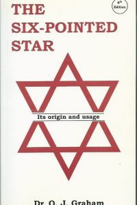 The Six pointed star Its origin and usage Dr O J Graham 0968938302 9780968938300