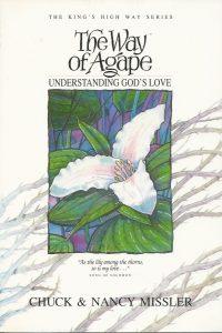 The Way of Agape Understanding Gods Love Chuck and Nancy Missler 1880532565 9781880532560