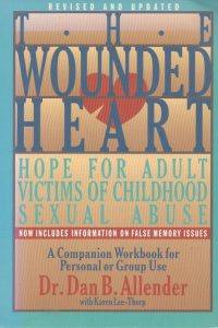 The Wounded Heart Workbook A Companion Workbook for Personal or Group Use Dan B Allender 0891096655 9780891096658