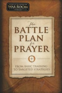 The battle plan for prayer from basic training to targeted strategies Stephen Alex Kendrick 1433688662 9781433688669