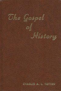 The gospel of history an interwoven harmony of Matthew Mark Luke and John by Charles Adiel Lewis Totten