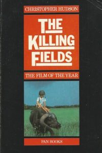 The killing fields the film of the year Christopher Hudson 0330285130 9780330285131