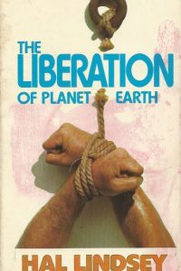 The liberation of planet Earth Hal Lindsey 0551005629 9780551005624
