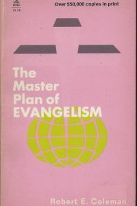 The master plan of evangelism Robert E Coleman introduction by Paul S Rees 0800783034 9780800783037