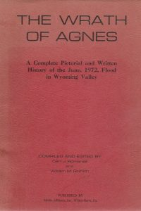 The wrath of Agnes a complete pictorial and written history of the June 1972 flood in Wyoming Valley