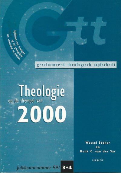 Theologie op de drempel van 2000 terugblik op 100 jaar Gereformeerd Theologisch Tijdschrift 904350131X 9789043501316