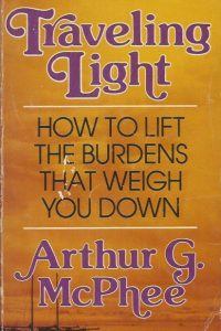 Traveling light how to lift the burdens that weigh you down Arthur G McPhee 0310373220 9780310373223