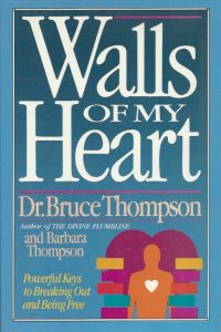 Walls of my heart Bruce Thompson and Barbara Thompson 0935779132 9780935779134