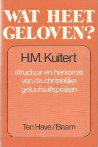 Wat heet geloven structuur en herkomst van de christelijke geloofsuitspraken H.M. Kuitert 9025941133 9789025941130