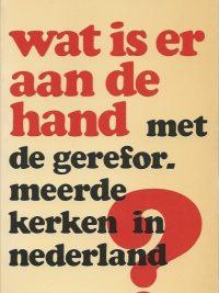 Wat is er aan de hand met de Gereformeerde Kerken in Nederland Dr B Rietveld 9024215587 9789024215584
