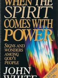 When the Spirit comes with power signs and wonders among Gods people John White 0340576367 9780340576366