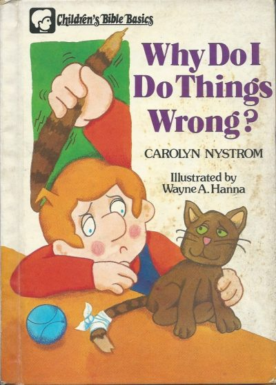 Why do I do things wrong Carolyn Nystrom Wayne A Hanna 080245996X 9780802459961