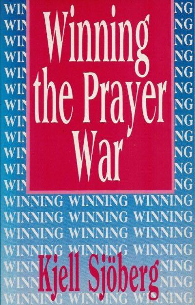 Winning the prayer war Kjell Sjoberg 0947852875 9780947852870