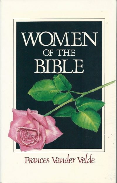 Women of the Bible Frances Vander Velde 0825439515 9780825439513