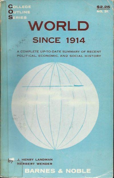 World since 1914 by J H Landman and Herbert Wender 10th ed rev rep 1960