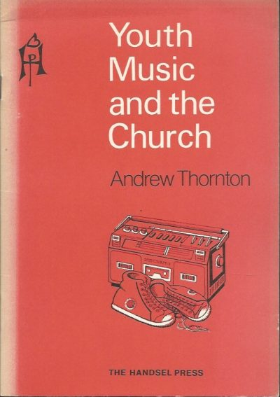 Youth music and the church Andrew Thornton 0905312481 9780905312484