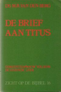De brief aan Titus-gemeenteopbouw volgens de gezonde leer-Ds. M.R. van den Berg-9060643119-9789060643112