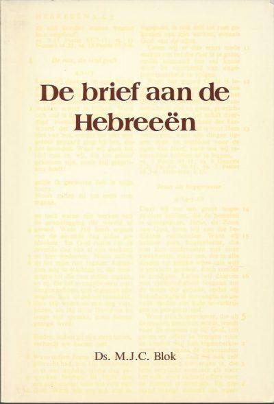 De brief aan de Hebreeen Ds. M.J.C. Blok 9060155947 9789060155943 4e druk