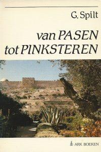 Van Pasen tot Pinksteren G. Spilt 9033811014 9789033811012