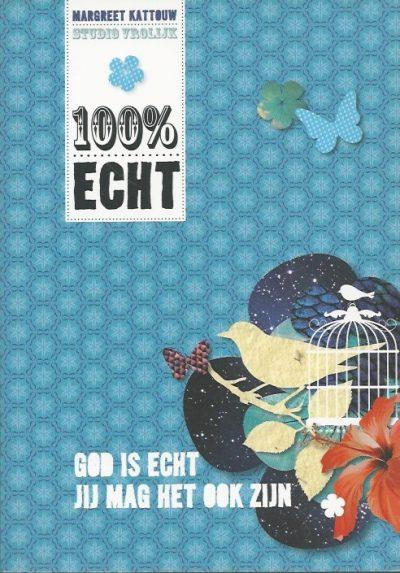 100 ECHT God is echt jij mag het ook zijn Margreet Kattouw 904351988X 9789043519885