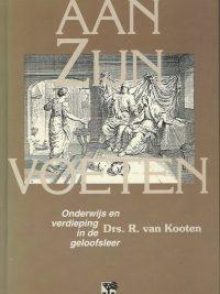 Aan Zijn voeten onderwijs en verdieping in de geloofsleer Drs. R. van Kooten 9050303005 9789050303002