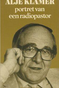 Alje Klamer portret van een radiopastor Arjo Klamer 9025943543 9789025943547